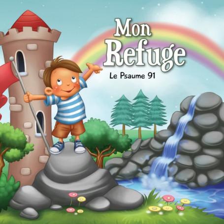 Mon refuge - Le Psaume 91 – Agnès et Salem de Bézenac