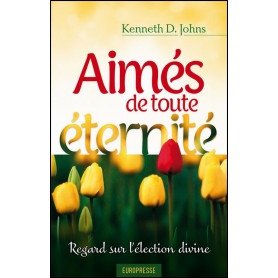 Aimés de toute éternité – Kenneth D. Johns