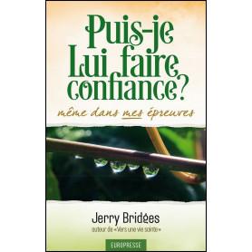 Puis-je lui faire confiance même dans mes épreuves ? – Jerry Bridges