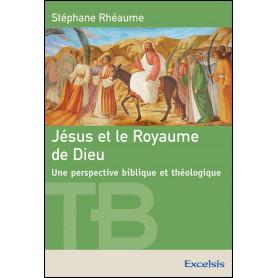 Jésus et le Royaume de Dieu – Stéphane Rhéaume
