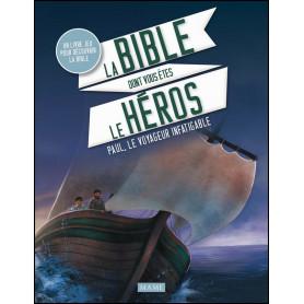 La Bible dont vous êtes le héros Paul le voyageur infatigable – Editions Mame