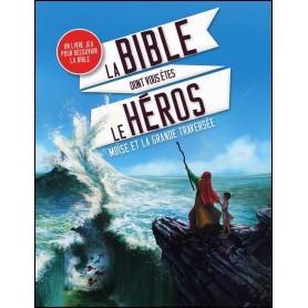 La Bible dont vous êtes le héros Moïse et la grande traversée – Editions Mame