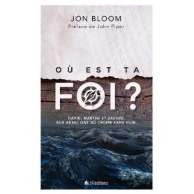 Où est ta foi ? – Jon Bloom