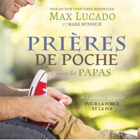 Prières de Poche pour les Papas – Max Lucado