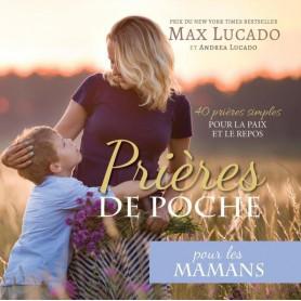 Prières de Poche pour les Mamans – Max Lucado