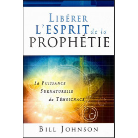 Libérer l'esprit de la prophétie – Bill Johnson