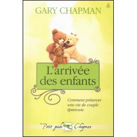 L'arrivée des enfants – Gary Chapman