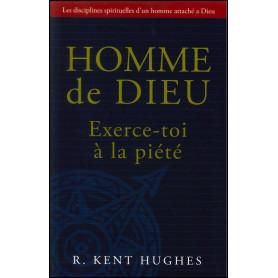 Homme de Dieu exerce-toi à la piété – R. Kent Hughes
