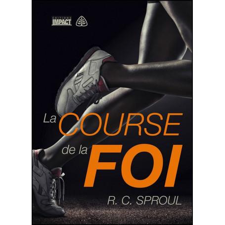 La course de la foi – R.C. Sproul
