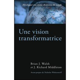 Une vision transformatrice – Brian Walsh et Richard Middleton