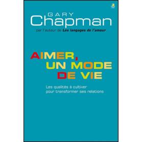 Aimer un mode de vie – Gary Chapman