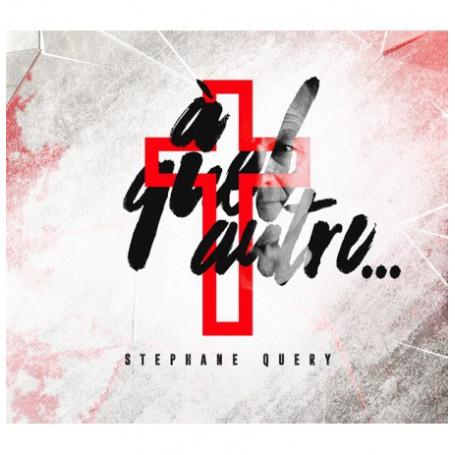 CD A quel autre – Stéphane Quéry
