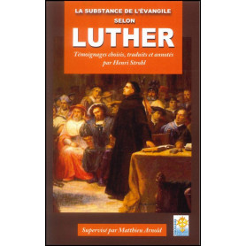 La substance de l'évangile selon Luther – Editions La Cause