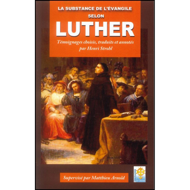 La substance de l'évangile selon Luther – Editions La Cause