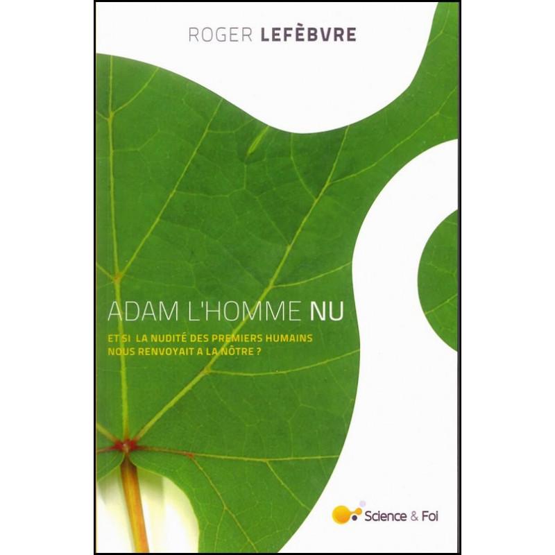 Adam l'homme nu - Roger Lefèbvre