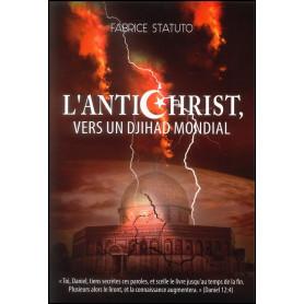 L'antichrist, vers un djihad mondial - Fabrice Statuto