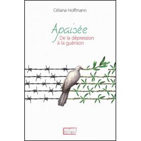 Apaisée - De la dépression à la guérison - Céliana Hoffmann