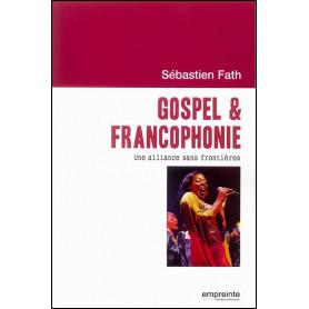 Gospel et francophonie - Sébastien Fath