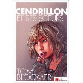 Cendrillon et ses soeurs - Tom Bloomer