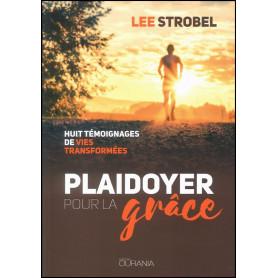 Plaidoyer pour la grâce - Lee Strobel