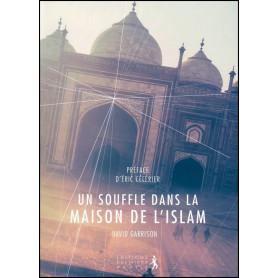 Un souffle dans la maison de l'Islam - David Garrison