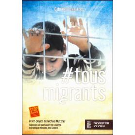 Tous migrants - Dossier Vivre hors série