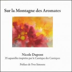Sur la montagne des aromates – Nicole Dupont