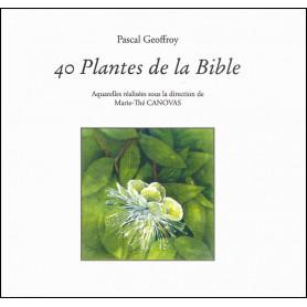 40 plantes de la Bible – Pascal Geoffroy