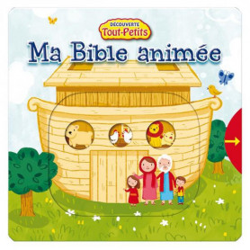 Ma Bible animée – Découverte Tout-Petits – Editions Cedis
