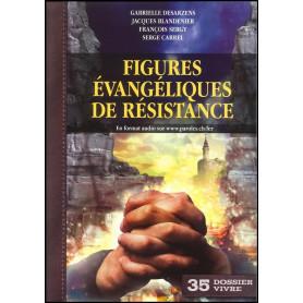 Figures évangéliques de résistance – Dossier Vivre 35