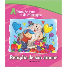 Remplis de son amour - Album de jeux et de coloriages - 1 Corinthiens 13