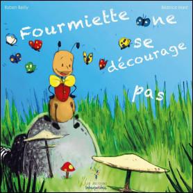 Fourmiette ne se décourage pas – Béatrice Maré