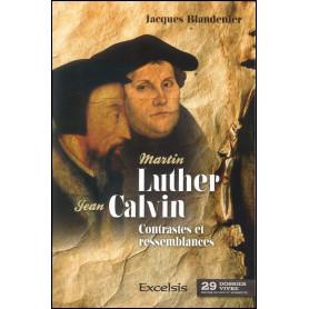 Martin Luther et Jean Calvin, contrastes et ressemblances