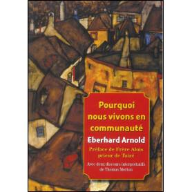 Pourquoi nous vivons en communauté – Eberhard Arnold