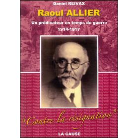 Raoul Allier Un prédicateur en temps de guerre – Daniel Reivax