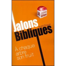 A chaque arbre son fruit – Jalons bibliques 36 – André Pinguet