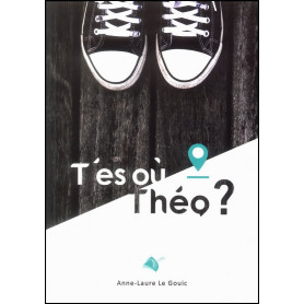 T'es où Théo ? – Anne-Laure Le Gouic
