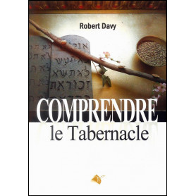 Comprendre le Tabernacle – Robert Davy