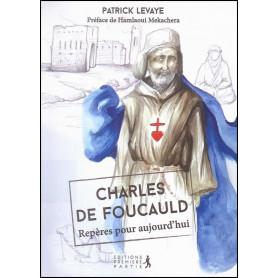 Charles de Foucauld, repères pour aujourd'hui – Patrick Levaye