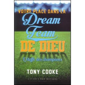 Votre place dans la Dream Team de Dieu – Tony Cooke