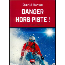 Danger hors piste ! – David Bayas