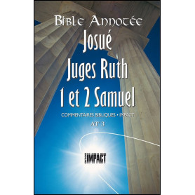 Bible Annotée AT 3 Josué Juges Ruth 1 et 2 Samuel