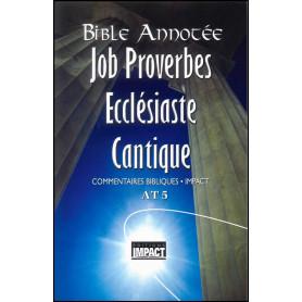 Bible Annotée AT 5 Job Proverbes Ecclésiaste Cantique