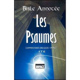 Bible Annotée AT 6 Les Psaumes