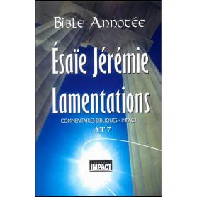 Bible Annotée AT 7 Esaïe Jérémie Lamentations