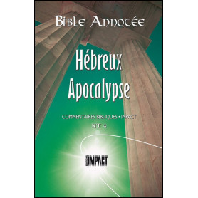 Bible Annotée NT 4 Hébreux à Apocalypse
