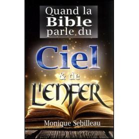 Quand la Bible par du ciel et de l'enfer - Monique Sebilleau