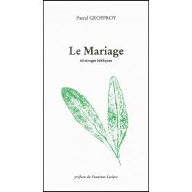 Le mariage - Eclairages bibliques – Pascal Geoffroy