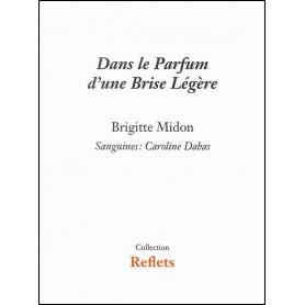 Dans le parfum d'une brise légère – Brigitte Midon