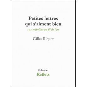 Petites lettres qui s'aiment bien – Gilles Riquet